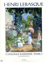 Henri Lebasque ; catalogue raisonné t.1