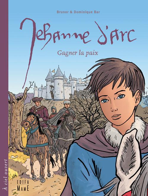 Jehanne d'Arc ; gagner la paix