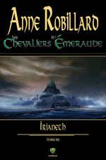 Les Chevaliers d'Émeraude 12 : Irianeth  - Anne Robillard