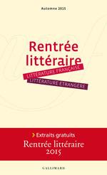 Vente Livre Numérique : Extraits gratuits - Rentrée littéraire Gallimard 2015  - Marie Causse - Gaëlle Bantegnie - Clélia Anfray - Elena Costa - Carole Martinez - Amélie De bourbon-parme