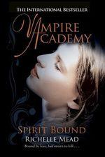 Vente Livre Numérique : Vampire Academy: Spirit Bound  - Richelle Mead