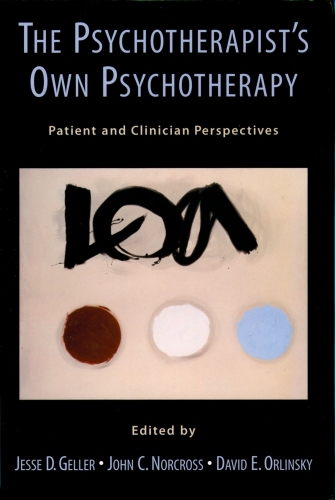 The Psychotherapists Own Psychotherapy: Patient and Clinician Perspect