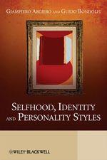 Vente Livre Numérique : Selfhood, Identity and Personality Styles  - Guido Bondolfi - Giampiero Arciero