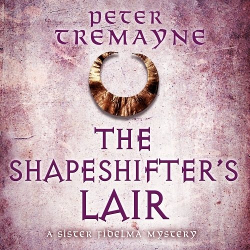 The Shapeshifter's Lair (Sister Fidelma Mysteries Book 31)