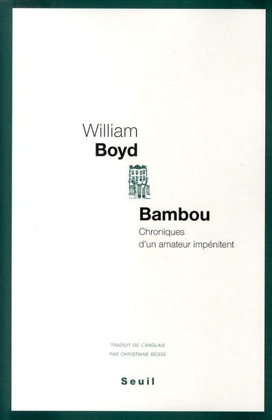 Bambou ; chroniques d'un amateur impénitent