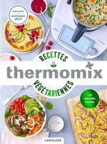 Thermomix - Recettes végétariennes  - Pauline Dubois-Platet - Fabrice Veigas