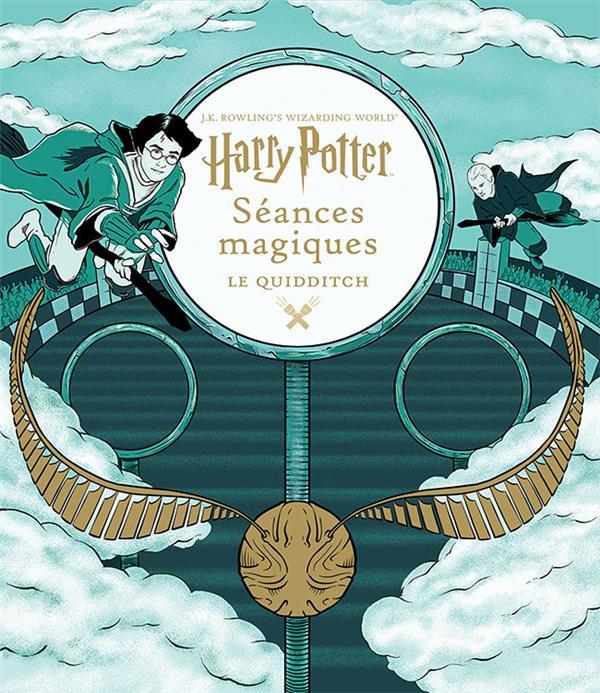 Harry Potter ; séances magiques ; le quidditch