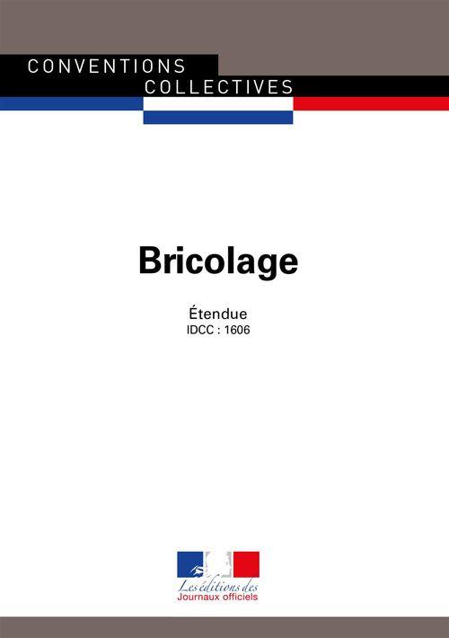 Bricolage ; convention collective nationale étendue ; IDCC 1606 (14e édition)