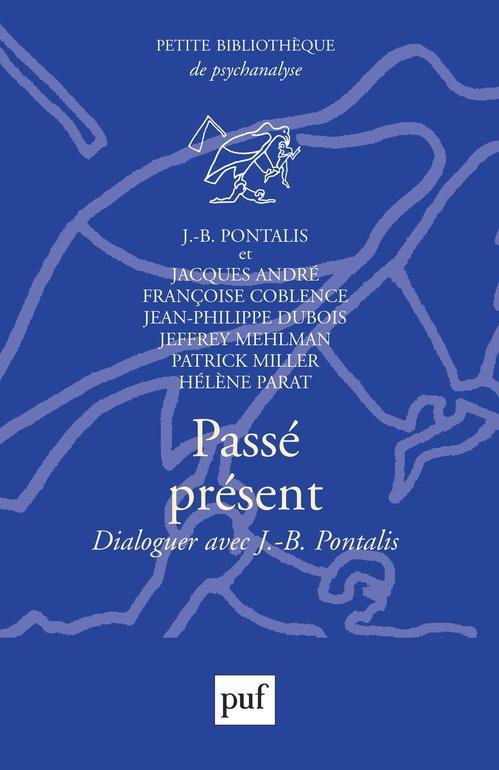 Passé, présent ; dialoguer avec J-B Pontalis