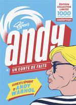 Andy, un conte de faits ; la vie et l'époque d'Andy Warhol