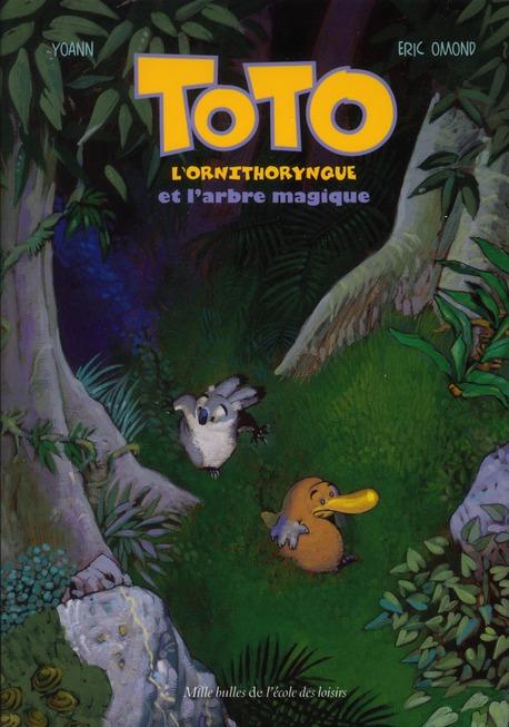 Toto l'ornithorynque T.1 ; Toto l'ornithorynque et l'arbre magique