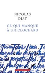 Ce qui manque à un clochard  - Nicolas Diat