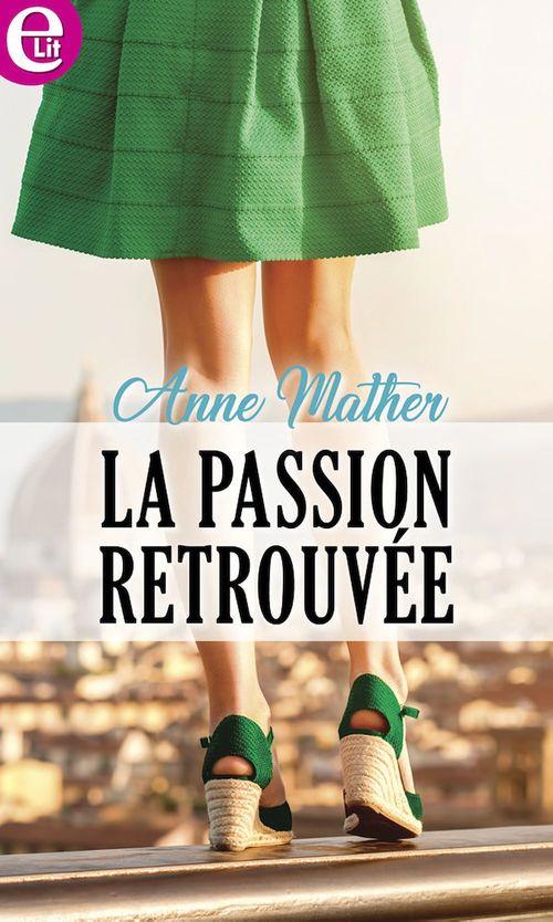 Vente Livre Numérique : La passion retrouvée  - Anne Mather