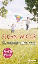 Vente EBooks : Ce monde entre nous  - Susan Wiggs