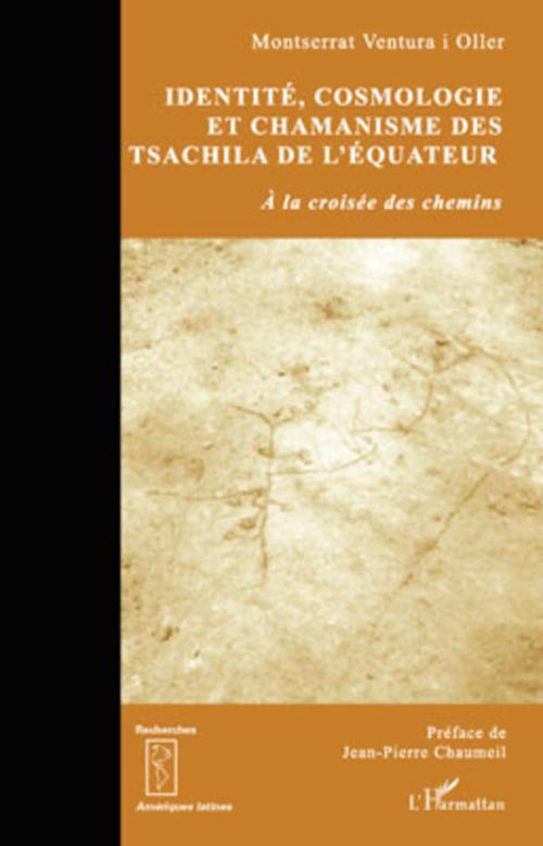 Identité, cosmologie et chamanisme des Tsachila de l'équateur à la croisée des chemins