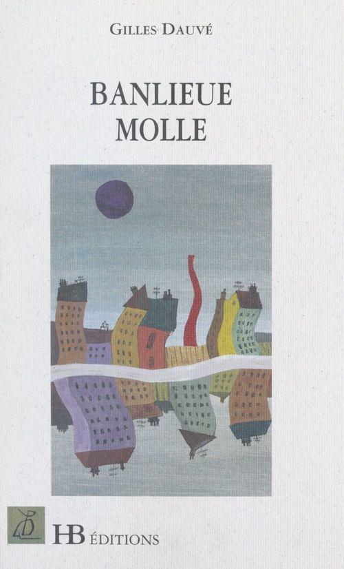 Banlieue molle