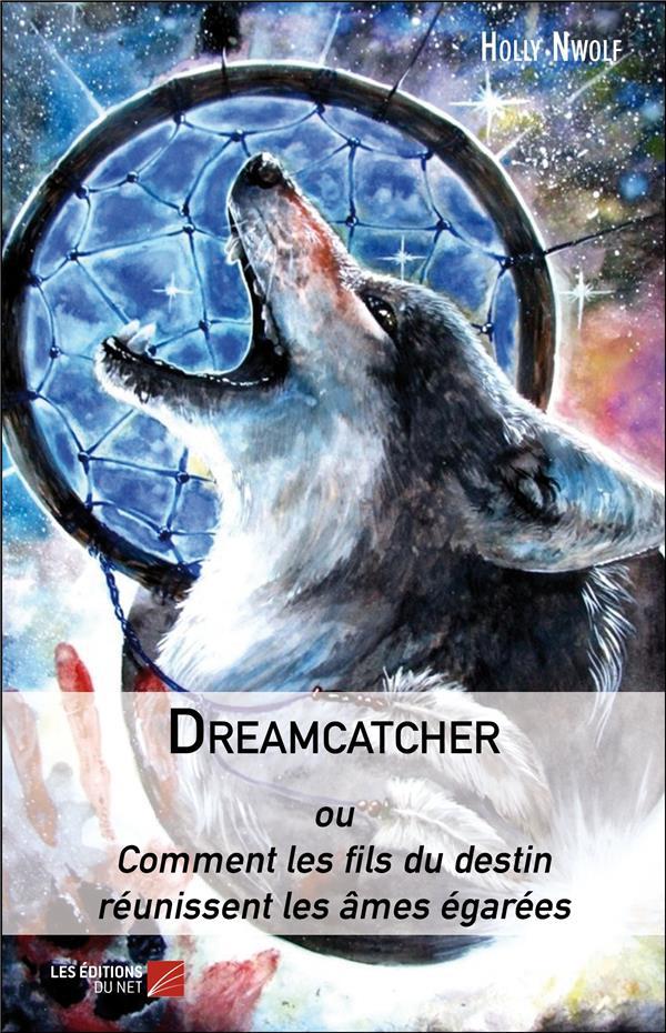 Dreamcatcher ou comment les fils du destin réunissent les âmes égarées