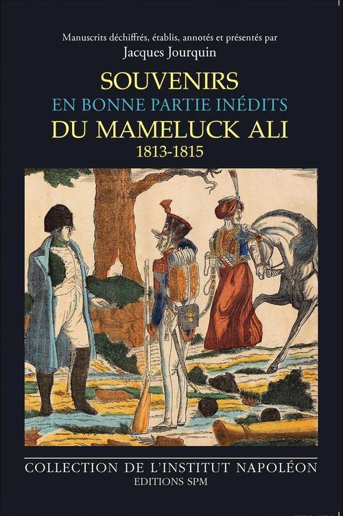 Souvenirs du mameluck Ali (1813-1815)