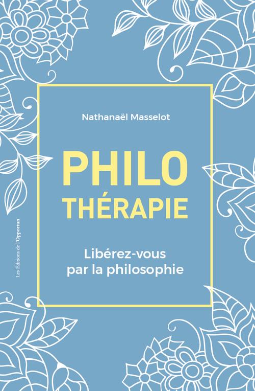 Philothérapie - Libérez-vous par la philosophie