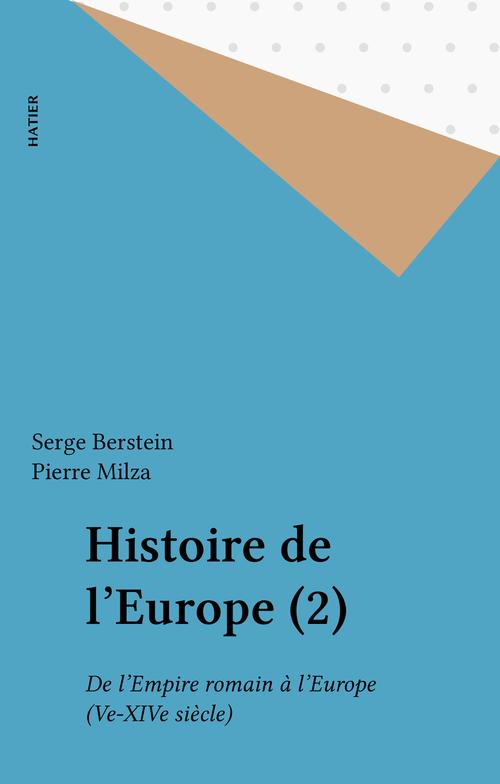 Histoire de l'europe ; de l'empire romain a l'europe