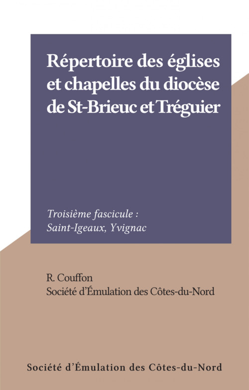 Répertoire des églises et chapelles du diocèse de St-Brieuc et Tréguier