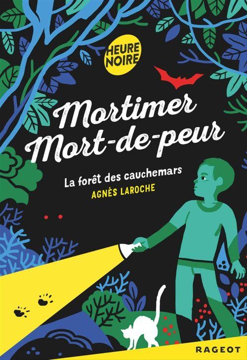 Mortimer mort-de-peur ; la forêt des cauchemars
