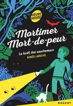 Vente Livre Numérique : Mortimer Mort-de-peur : La forêt des cauchemars  - Agnès Laroche