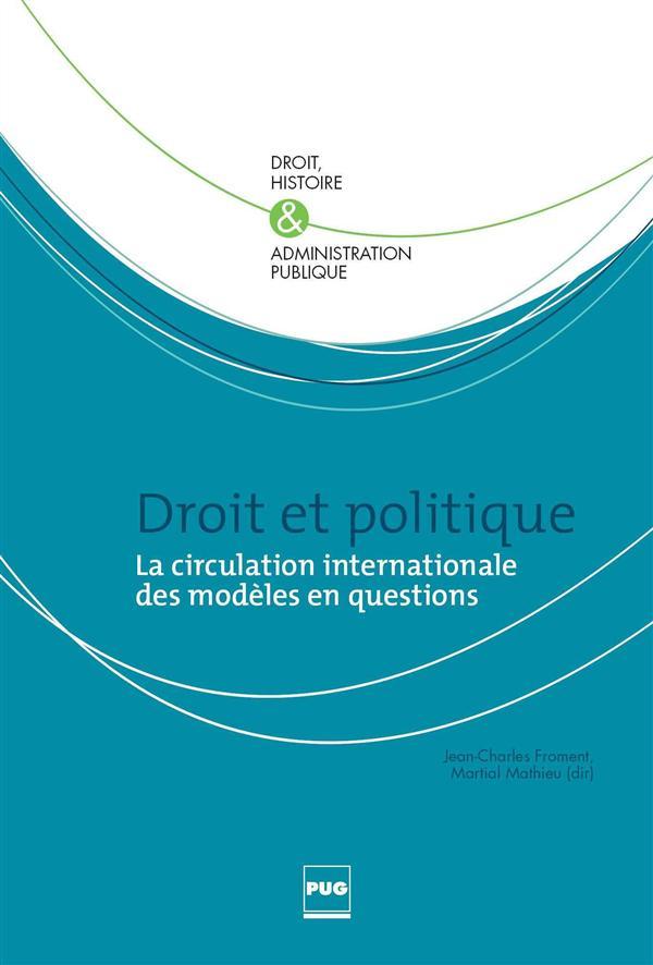 Droit et politique ; la circulation internationale des modèles en questions