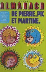 Le nouvel almanach de Pierre, Pic et Martine  - Jean-Pierre Enard - Pascal Bouffard