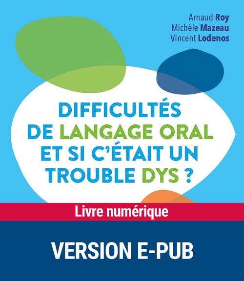 Difficultés de langage oral... et si c'était un trouble dys ? (édition 2017)