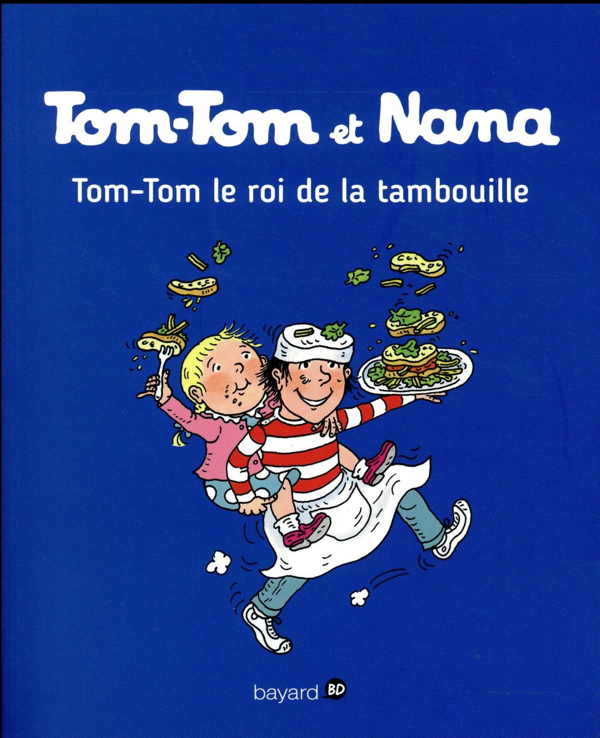 TOM-TOM ET NANA T.3  -  TOM-TOM LE ROI DE LA TAMBOUILLE Despr