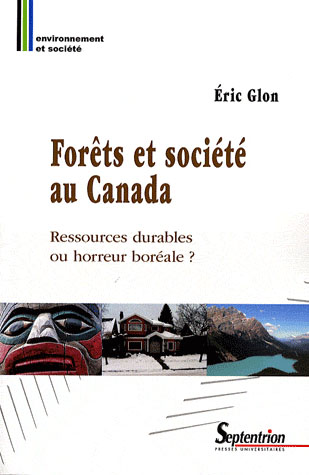 Forets et societe au canada ressources durables ou horreur boreale ?