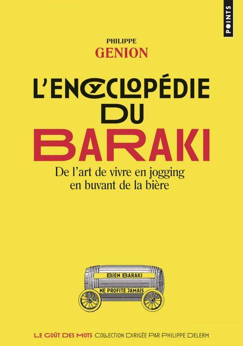 L'encyclopédie du baraki ; de l'art de vivre en jogging en buvant de la bière