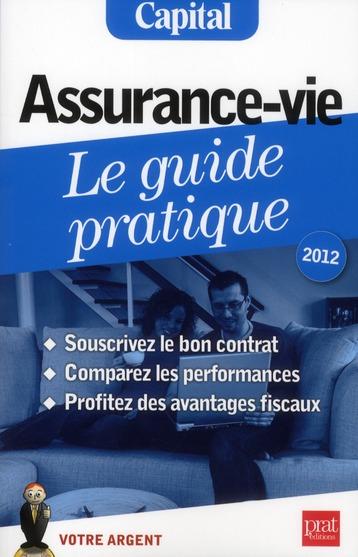 Assurance-Vie ; Le Guide Pratique (Edition 2012)