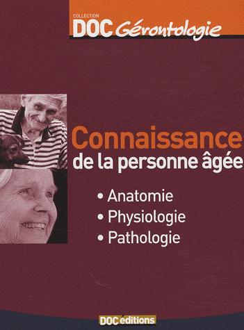 Connaissance de la personne âgée ; anatomie, physiologie, pathologie (2e édition)