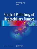 Surgical Pathology of Hepatobiliary Tumors