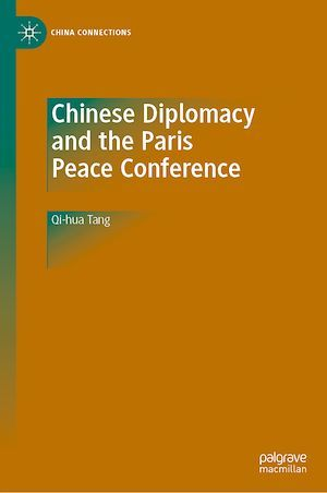 Chinese Diplomacy and the Paris Peace Conference  - Qi-hua Tang