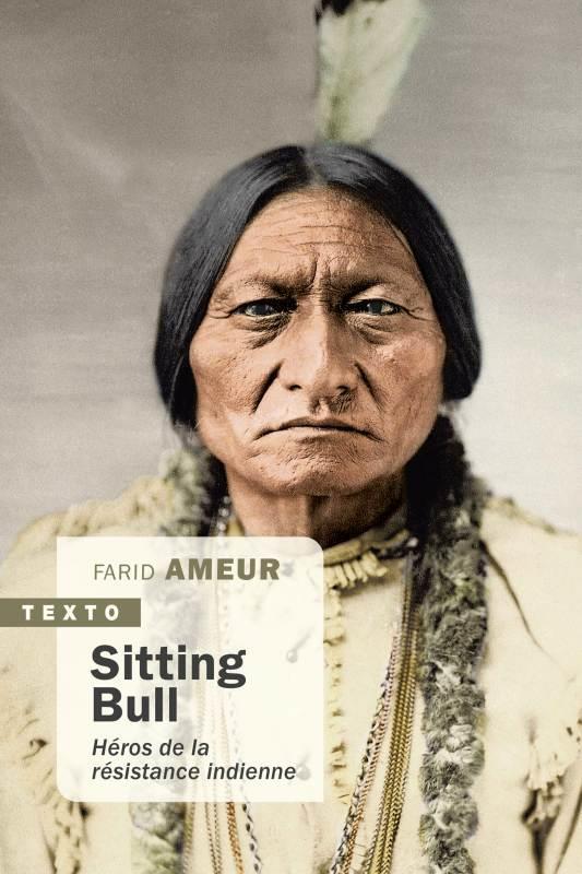 SITTING BULL - HEROS DE LA RESISTANCE INDIENNE