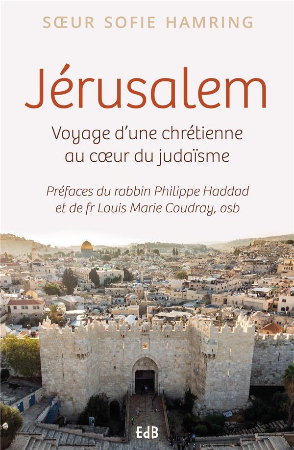 JERUSALEM - VOYAGE D'UNE CHRETIENNE AU COEUR DU JUDAISME