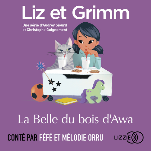 Vente AudioBook : Liz et Grimm - La Belle du bois d'Awa  - Christophe GUIGNEMENT  - Audrey SIOURD