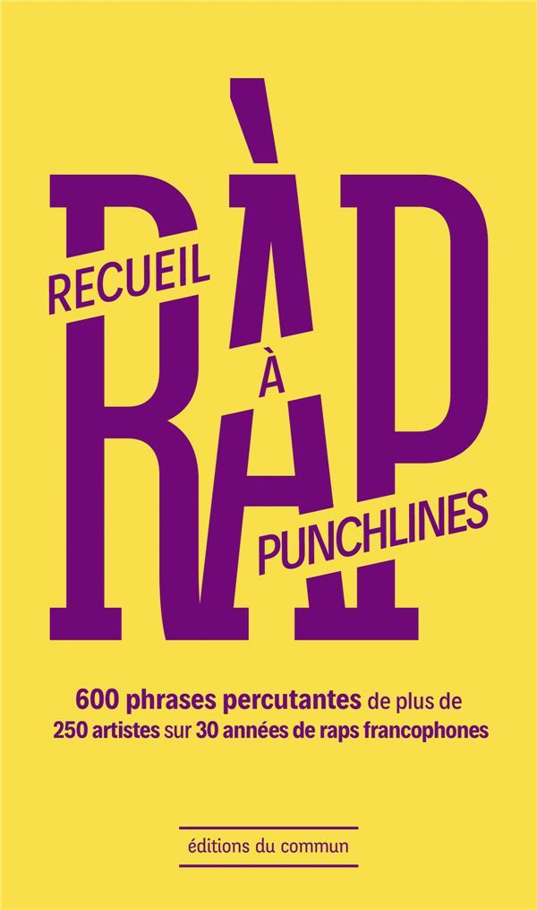 Recueil rap à punchlines ; 600 phrases percutantes de plus de 200 artistes sur 30 années de raps francophones