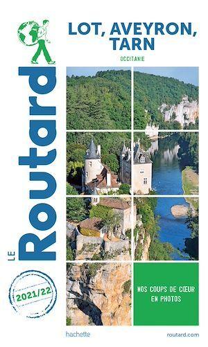 Guide du Routard ; Lot, Aveyron, Tarn (Occitanie) (édition 2021/2022)