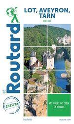 Guide du Routard Lot, Aveyron, Tarn 2021