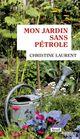 Mon jardin sans pétrole  - Christine Laurent