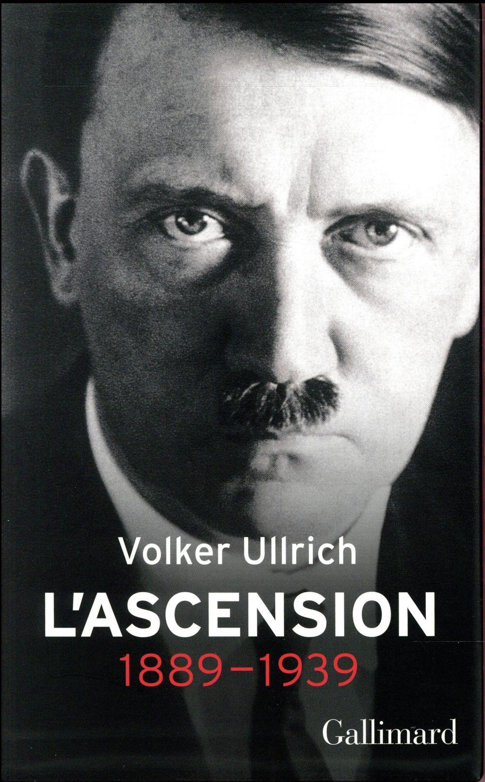 ADOLF HITLER, UNE BIOGRAPHIE T.1  -  L'ASCENSION, 1889-1939