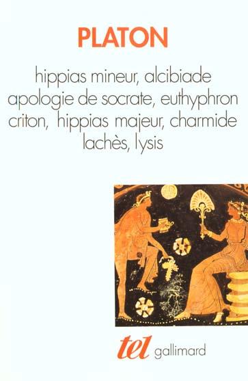 Hippias Mineur ; Alcibiade ; Apologie De Socrate ; Euthyphron