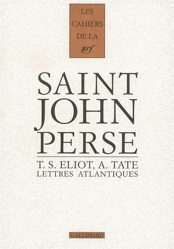 Les cahiers de la NRF ; T. S. Eliot, A. Tate ; lettres atlantiques