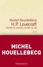 Vente Livre Numérique : H. P. Lovecraft. Contre le monde, contre la vie  - Michel Houellebecq