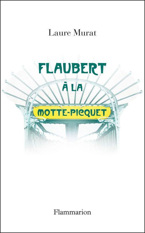 Flaubert à La Motte-Picquet