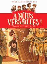 Vente EBooks : À nous Versailles ! (Tome 2) - Le trésor de la salle de bal  - Anne-Marie Desplat-Duc